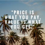 price-is-what-you-pay-value-is-what-you-get