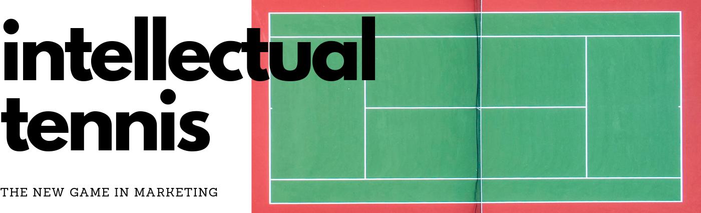 Intellectual Tennis - A New Marketing Term